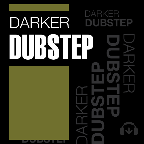 Darker: Dubstep