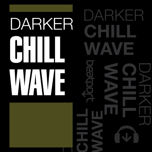 Darker: Chill Wave