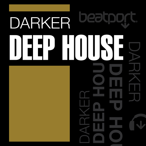 Darker: Deep House