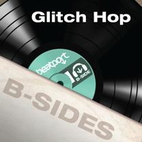 B-Sides: Glitch Hop